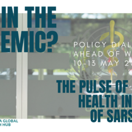Lost in the Pandemic? The pulse of global health in times of SARS-CoV-2: Policy dialogues ahead of the 74th World Health Assembly